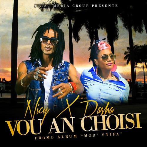 Nicy Feat Dasha- Vou An Choisi (Fev 2014)