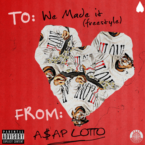 A$AP LOTTO - We Made It (Freestyle)