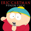 "[Nik'z Mix] Cartman - ""Poker Face"""