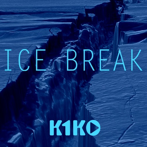 K1KO - ICE BREAK
