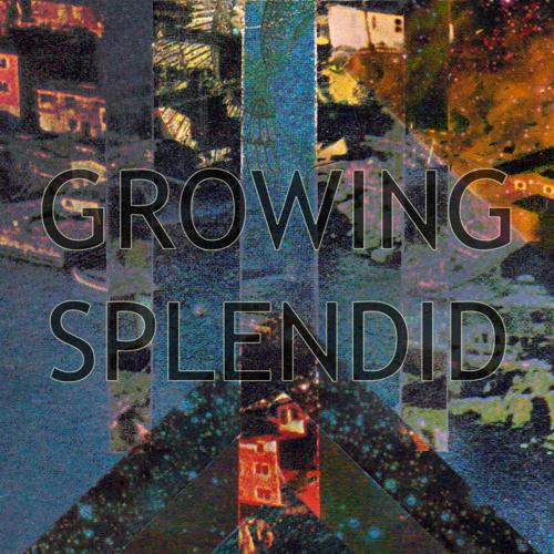 GROWING SPLENDID