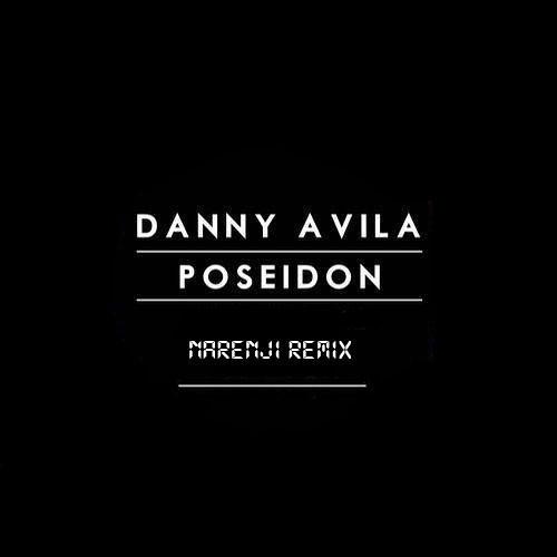 Danny Avila - Poseidon (Narenji Dubstep Remix) [Free Download Opened]