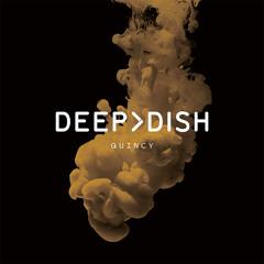 DEEP DISH - 'QUINCY' [PETE TONG BBC RADIO 1 RIP]