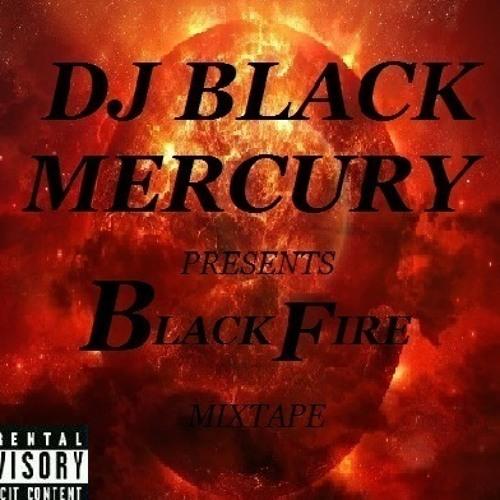 02.BLACK FIRE (BLACK MERCURY)(OFFICIAL)