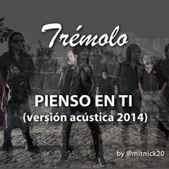 PIENSO EN TI (Versión Acústica 2014)