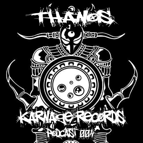 Karnage Podcast 004 with Thanos [PODCAST]