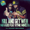 Mavado F/ Ryme Minista - Kill And Get Weh | February 2014 | @GullyDan_Gsp