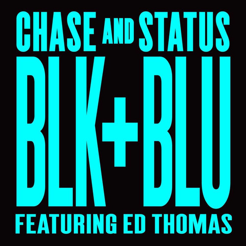 Chase & Status (ft. Ed Thomas) - Blk & Blu (Preditah Remix)