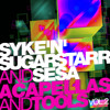 ACAPELLAS and TOOLS by SykenSugarstarr & SESA Vol. 2 (out on Beatport Feb.20th)