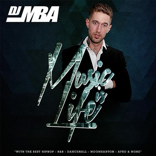 DJ MBA - MUSIC IS LIFE (HIPHOP-R&B-DANCEHALL-AFRO-BUBBLIN MIXTAPE)