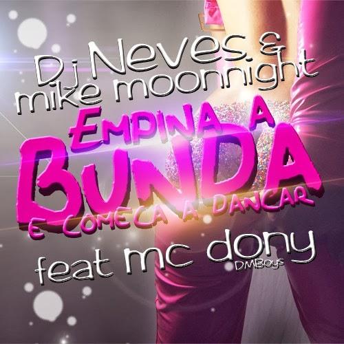 Mike Moonnight Feat Mc Dony (DM'Boys)   Empina A Bunda E Começa A Dançar (K@rllos  Bootleg 2k14 )