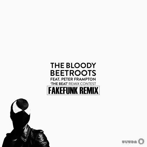 """THE BLOODY BEETROOTS FEAT. PETER FRAMPTON - """"THE BEAT"""" (FAKEFUNK RMX)"""