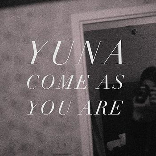Yuna - Come As You Are (cover) (Scrubbadub Dubstep Remix)