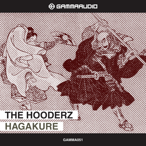 The Hooderz -Hagakure EP  [GAMMA051] out on 19/02/2014