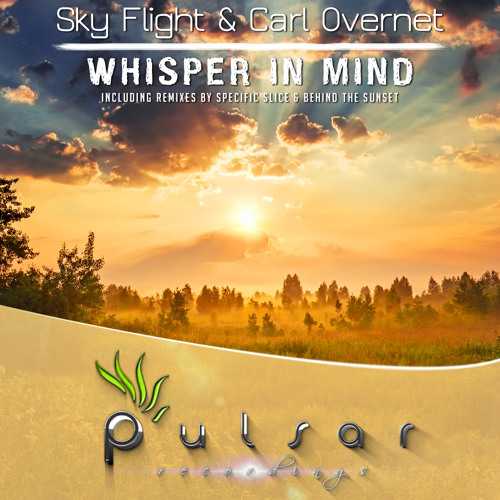 Sky Flight & Carl Overnet - Whisper In Mind (Behind The Sunset Remix)