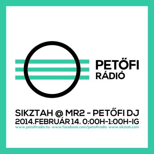 Sikztah @ Petőfi DJ Mix 001 (2014.02.14)