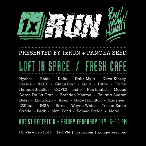Live set for 1xRUN opening at  POW! WOW! HAWAII 02/14 /14