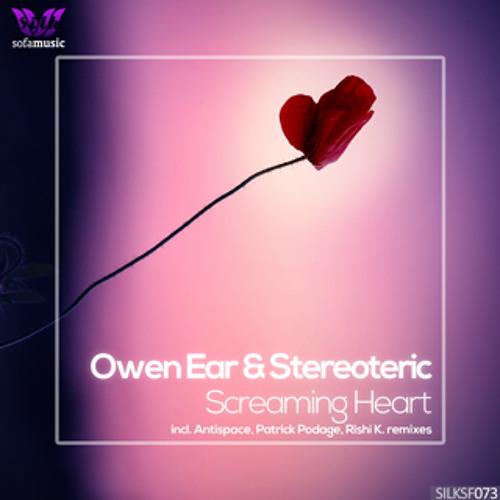 Owen Ear & Stereoteric - Screaming Heart (Rishi K. Remix) [Silk Sofa]