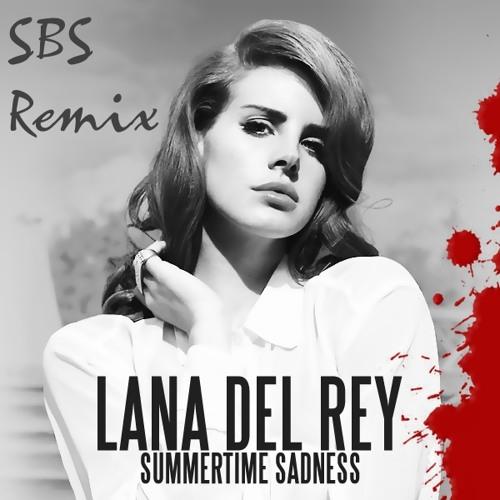 Lana Del Rey - Summertime Sadness(SBS Remix)