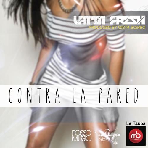 Latin Fresh - Contra La Pared by Mista Bombo