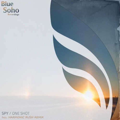 Spy - One Shot (Original Mix) (Blue Soho Sessions August 2013 Mix Cut)