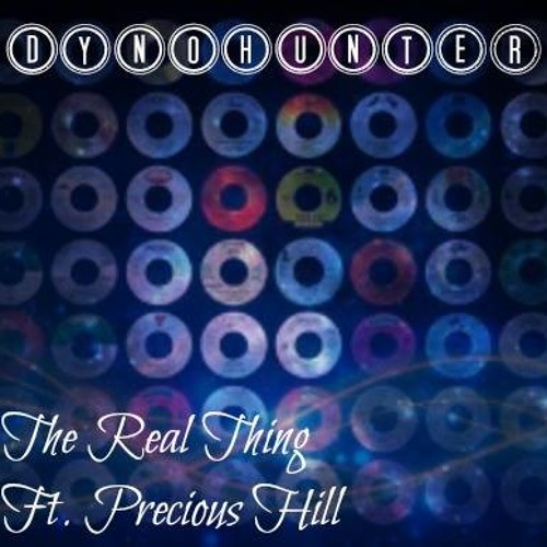 The Real Thing by DYNOHUNTER featuring Precious Hill