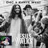 D4C X Kanye West - Jesus Walks (#d4csummerjamz)