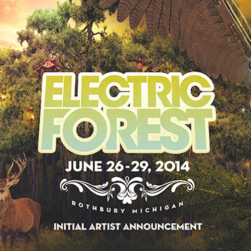 Electric Forest 2014 - Initial Lineup Top 25