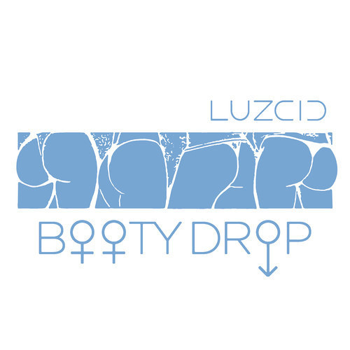 LUZCID - Booty Drop [FREE DOWNLOAD]