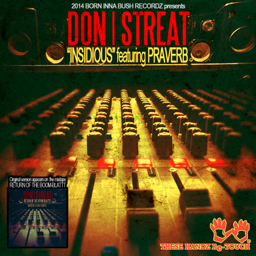 DON STREAT ft PRAVERB - INSIDIOUS (THESE HANDZ Re-TOUCH)