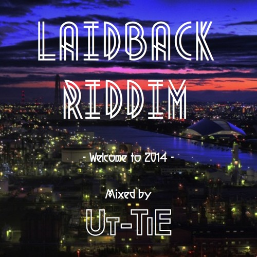LAIDBACK RIDDIM Mix (FREE DOWNLOAD)