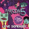 Maroon 5 - Love Somebody (Show & Tell Remix)