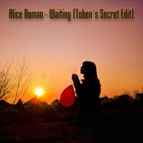 Alice Boman - Waiting (Toben's Secret Edit) [♥♥FREE DOWNLOAD♥♥]