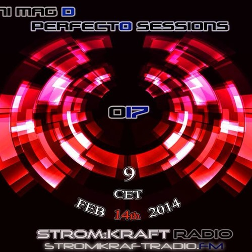 HANI MAG D - PERFECTO SESSIONS 017 (StromKraftRadio.com Feb 2014)
