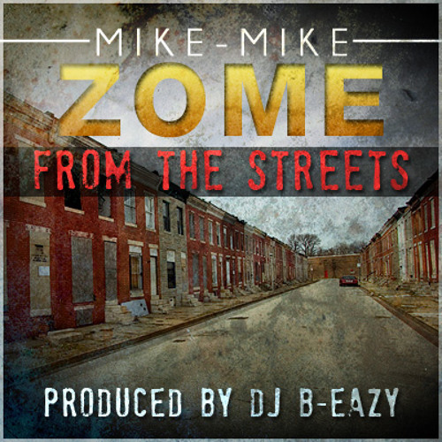 From The Streets (Produced By DJ B-Eazy)