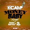K Camp - Money Baby Remix Feat. French Montana & Ty Dolla $ign