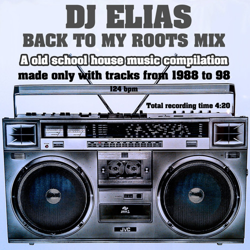 Dj elias back to my roots mix a old school house for Old house tracks