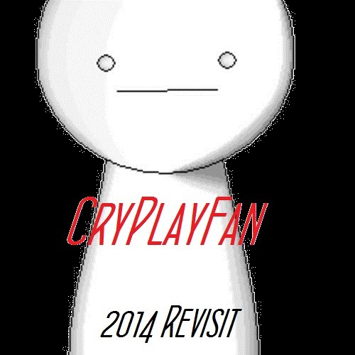 CryPlayFan (Original Mix) (2014 Revisit)