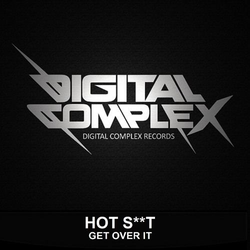 Hot Shit! - Get Over It (Original Mix) [Out Now]