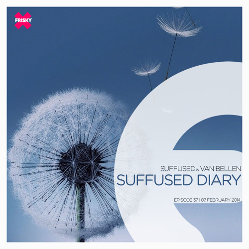 FRISKY | Suffused Diary 037 - Suffused