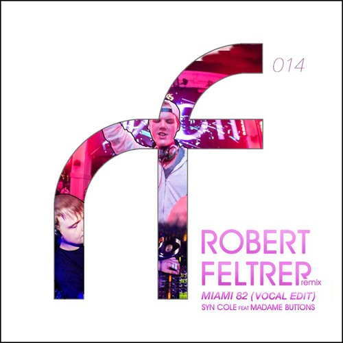Syn Cole feat Madame Buttons - Miami 82 (Robert Feltrer Remix) [FREE DOWNLOAD]