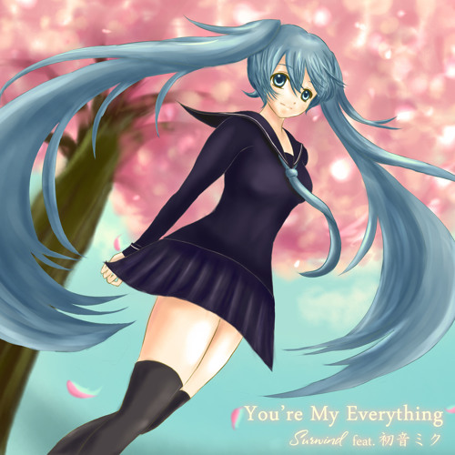 You're My Everything(初音ミク)