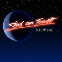 Sex on Toast - Hold My Love