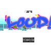 LOUD (Snippet)