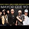 Mayor Que Yo Remix ((2005 THROWBACK))