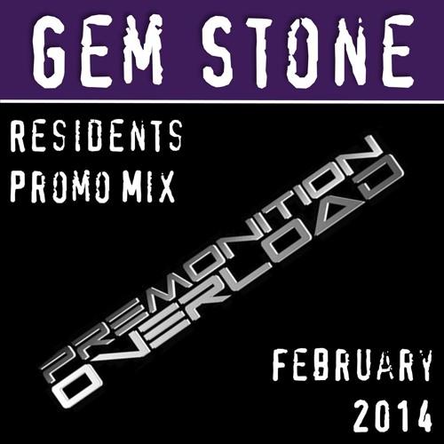 Gem Stone - Premonition Overload Residents Mix - Feb 2014