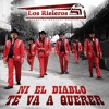 Los Rieleros Del Norte Ni El Diablo Te Va Querer (Version Banda)