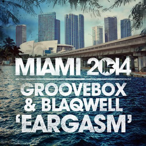Groovebox & Blaqwell - Eargasm (Original Mix) Toolroom Recs