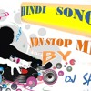 HINDI SONGS NON STOP MIX (BOLLYWOOD MIX)