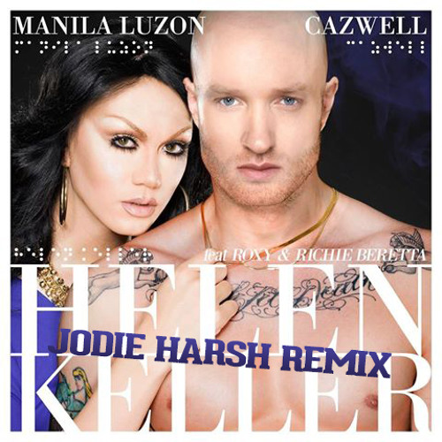 Cazwell + Manila Luzon - Helen Keller(Jodie Harsh Radio Edit)